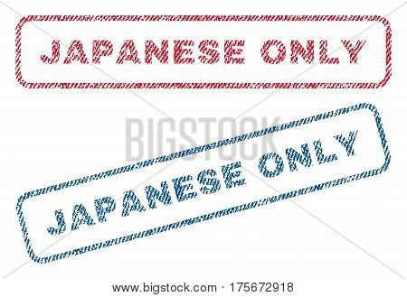 Japanese Only text textile seal stamp watermarks. Blue, red fabric vectorized texture. Vector tag inside rounded rectangular banner. Rubber sticker with fiber textile structure.