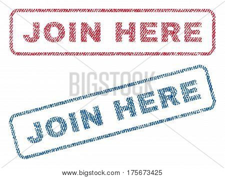 Join Here text textile seal stamp watermarks. Blue, red fabric vectorized texture. Vector tag inside rounded rectangular banner. Rubber sticker with fiber textile structure.