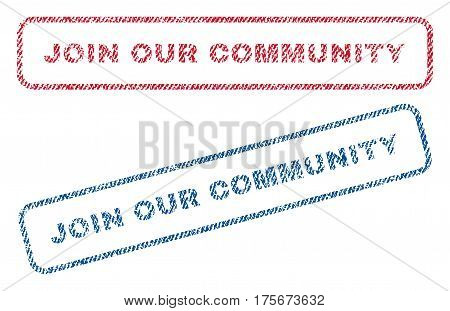 Join Our Community text textile seal stamp watermarks. Blue, red fabric vectorized texture. Vector caption inside rounded rectangular banner. Rubber emblem with fiber textile structure.