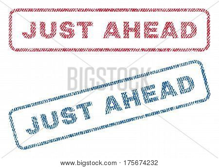 Just Ahead text textile seal stamp watermarks. Blue, red fabric vectorized texture. Vector caption inside rounded rectangular banner. Rubber emblem with fiber textile structure.