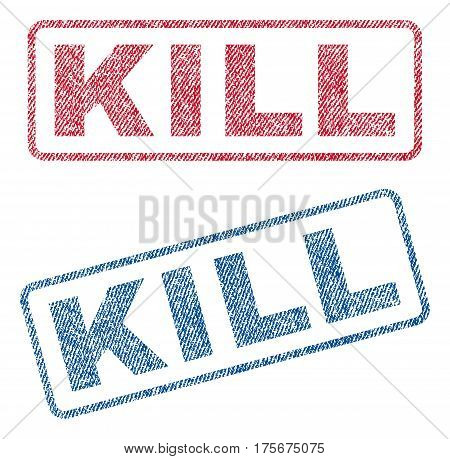 Kill text textile seal stamp watermarks. Blue, red fabric vectorized texture. Vector caption inside rounded rectangular shape. Rubber emblem with fiber textile structure.
