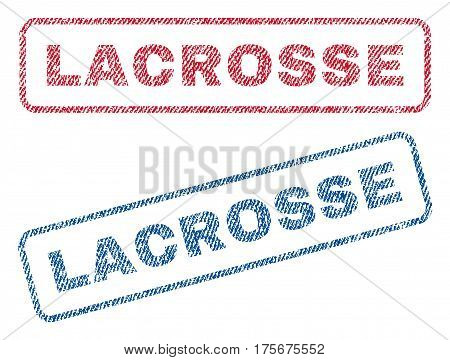 Lacrosse text textile seal stamp watermarks. Blue, red fabric vectorized texture. Vector tag inside rounded rectangular banner. Rubber sticker with fiber textile structure.
