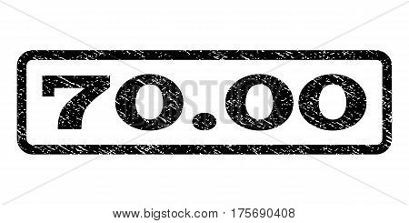 70.00 watermark stamp. Text caption inside rounded rectangle frame with grunge design style. Rubber seal stamp with scratched texture. Vector black ink imprint on a white background.