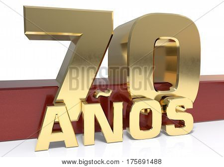 Golden digit seventy and the word of the year. Translated from the Spanish - years. 3D illustration
