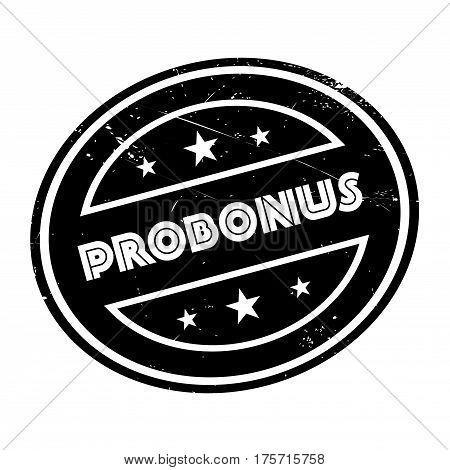 Probonus rubber stamp. Grunge design with dust scratches. Effects can be easily removed for a clean, crisp look. Color is easily changed.