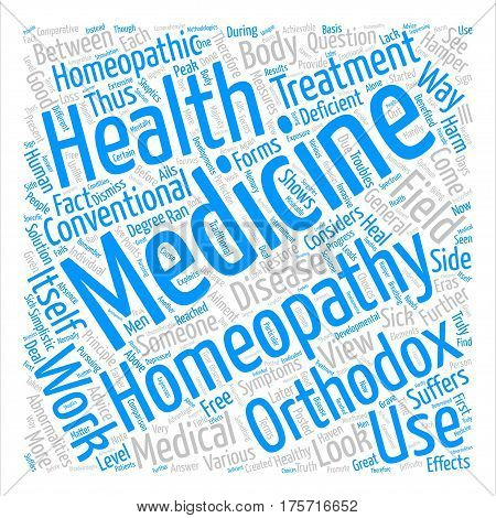 A Comparative Look Between Orthodox And Homeopathic Medicine text background word cloud concept