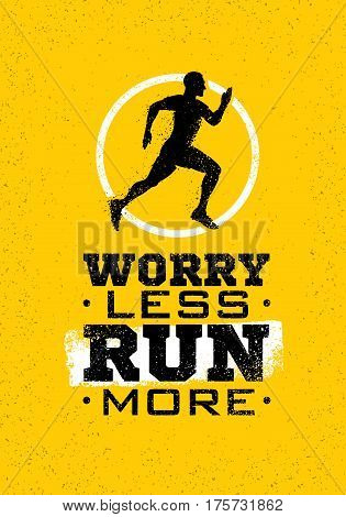 Worry Less, Run More. Creative Sport Running Motivation Quote On Grunge Motivation Background. Vector Banner Concept