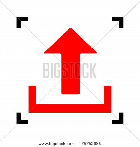 Upload sign illustration. Vector. Red icon inside black focus corners on white background. Isolated.