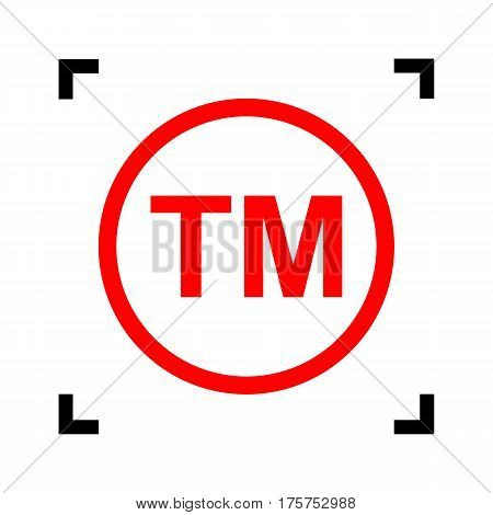 Trade mark sign. Vector. Red icon inside black focus corners on white background. Isolated.