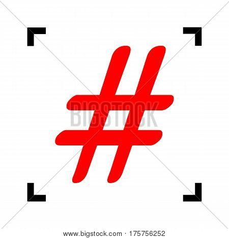 Hashtag sign illustration. Vector. Red icon inside black focus corners on white background. Isolated.
