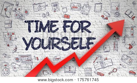 Time For Yourself - Development Concept with Hand Drawn Icons Around on Brick Wall Background. Time For Yourself - Modern Line Style Illustration with Doodle Design Elements.