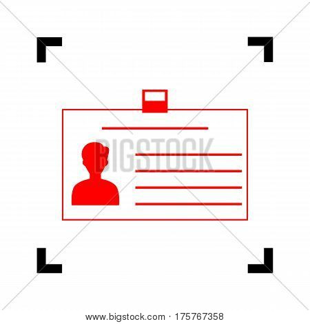 Identification card sign. Vector. Red icon inside black focus corners on white background. Isolated.