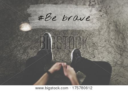 Man Half Body and Be Brave Word Graphic