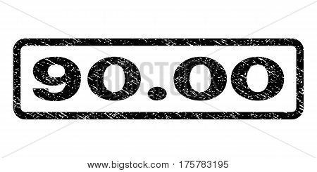 90.00 watermark stamp. Text caption inside rounded rectangle frame with grunge design style. Rubber seal stamp with dirty texture. Vector black ink imprint on a white background.