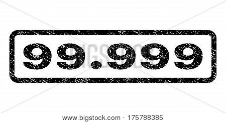 99.999 watermark stamp. Text tag inside rounded rectangle frame with grunge design style. Rubber seal stamp with dirty texture. Vector black ink imprint on a white background.