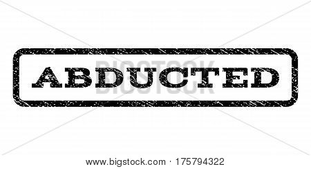 Abducted watermark stamp. Text tag inside rounded rectangle frame with grunge design style. Rubber seal stamp with dust texture. Vector black ink imprint on a white background.