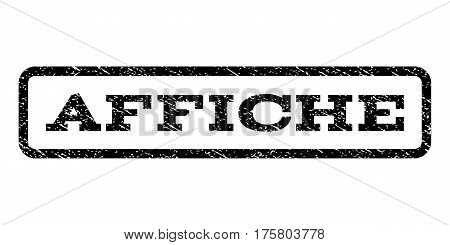 Affiche watermark stamp. Text caption inside rounded rectangle with grunge design style. Rubber seal stamp with scratched texture. Vector black ink imprint on a white background.