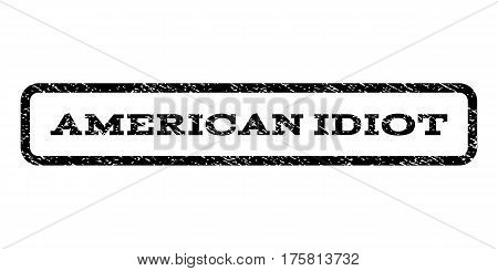 American Idiot watermark stamp. Text tag inside rounded rectangle with grunge design style. Rubber seal stamp with dust texture. Vector black ink imprint on a white background.