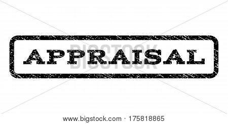 Appraisal watermark stamp. Text tag inside rounded rectangle frame with grunge design style. Rubber seal stamp with dirty texture. Vector black ink imprint on a white background.