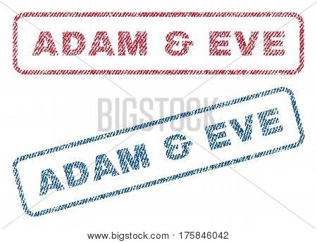 Adam and Eve text textile seal stamp watermarks. Blue, red fabric vectorized texture. Vector tag inside rounded rectangular banner. Rubber sign with fiber textile structure.