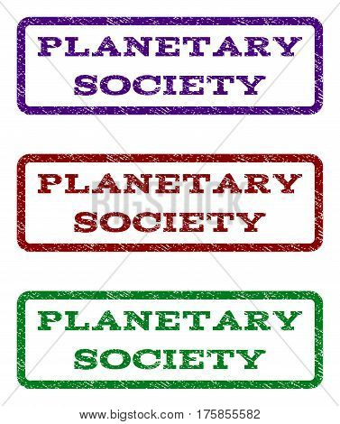 Planetary Society watermark stamp. Text tag inside rounded rectangle with grunge design style. Vector variants are indigo blue, red, green ink colors. Rubber seal stamp with dust texture.