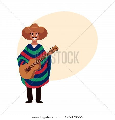 Mexican man in traditional national sombrero and poncho playing guitar, cartoon vector illustration with place for text. Full length portrait of Mexican man in national clothes playing guitar