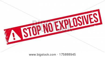 Stop No Explosives rubber stamp. Grunge design with dust scratches. Effects can be easily removed for a clean, crisp look. Color is easily changed.
