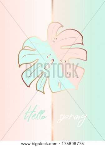 Design of poster for the interior. Hello spring. The decoration of the house. Trendy monstera leaf with a bronze outline on pink and blue background. Vector. Suitable for covers, cards, brochures.