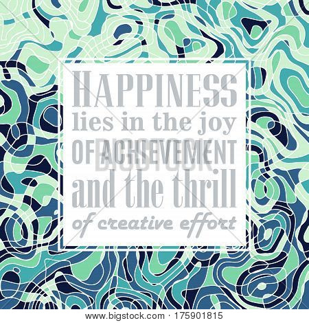 motivation quote, happiness lies in the joy of achievement and the thrill of creative effort