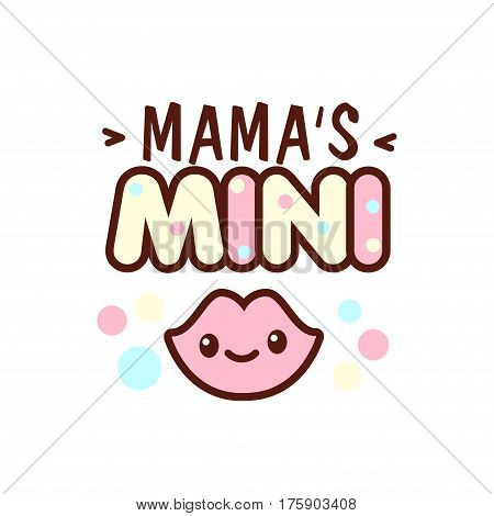 Cute little smiling lips and the mama s mini lettering illustration. illustration of isolated with phrase on white. Vector style pacifier Kawaii emoticons for print on t-shirt, one piece body gift for kids.