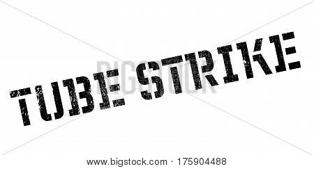 Tube Strike rubber stamp. Grunge design with dust scratches. Effects can be easily removed for a clean, crisp look. Color is easily changed.