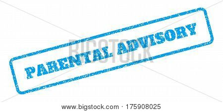 Blue rubber seal stamp with Parental Advisory text. Glyph caption inside rounded rectangular shape. Grunge design and dust texture for watermark labels. Inclined blue sticker on a white background.