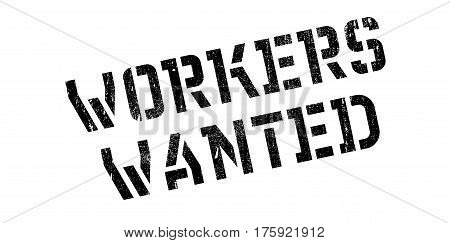 Workers Wanted rubber stamp. Grunge design with dust scratches. Effects can be easily removed for a clean, crisp look. Color is easily changed.