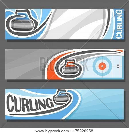 Vector horizontal Banners for Curling: 3 cartoon covers for title text on curling theme, on ice rink granite stone, rock sliding in target, abstract headers banner for inscription on gray background.