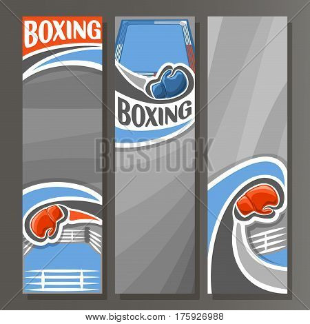 Vector Vertical Banners for Boxing: 3 cartoon template for title text on boxing theme, sports ring with rope for fight, blue simple gloves, abstract vertical banner for inscription on grey background.