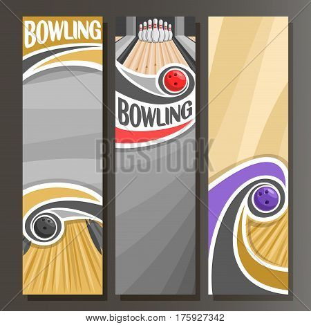 Vector Vertical Banners for Bowling: 3 cartoon template for title text on fun bowling theme, ball throwing in ten pins on floor lane alley, abstract vertical banner for inscription on grey background.