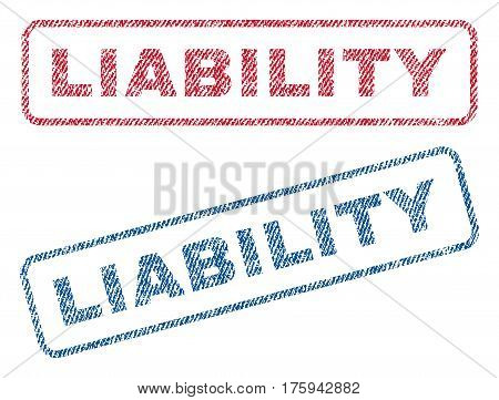 Liability text textile seal stamp watermarks. Blue red fabric vectorized texture. Vector tag inside rounded rectangular shape. Rubber sign with fiber textile structure.