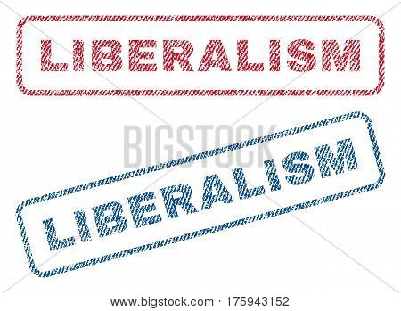 Liberalism text textile seal stamp watermarks. Blue red fabric vectorized texture. Vector tag inside rounded rectangular banner. Rubber sign with fiber textile structure.