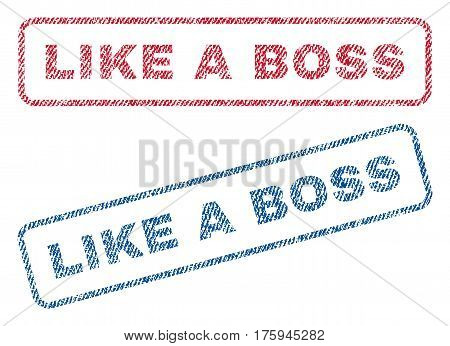 Like a Boss text textile seal stamp watermarks. Blue red fabric vectorized texture. Vector tag inside rounded rectangular shape. Rubber sign with fiber textile structure.