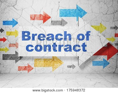 Law concept:  arrow with Breach Of Contract on grunge textured concrete wall background, 3D rendering