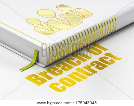 Law concept: closed book with Gold Business People icon and text Breach Of Contract on floor, white background, 3D rendering