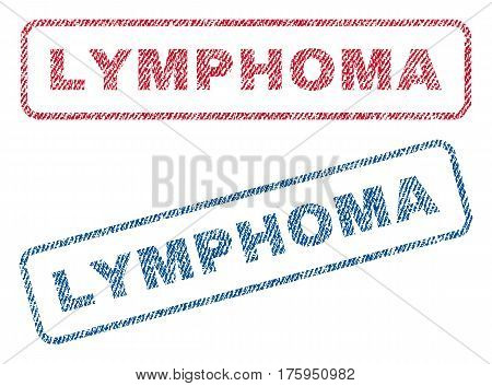 Lymphoma text textile seal stamp watermarks. Blue red fabric vectorized texture. Vector tag inside rounded rectangular shape. Rubber sticker with fiber textile structure.