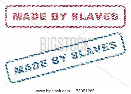 Made By Slaves text textile seal stamp watermarks. Blue red fabric vectorized texture. Vector caption inside rounded rectangular shape. Rubber emblem with fiber textile structure.