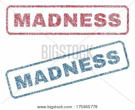 Madness text textile seal stamp watermarks. Blue red fabric vectorized texture. Vector tag inside rounded rectangular banner. Rubber emblem with fiber textile structure.