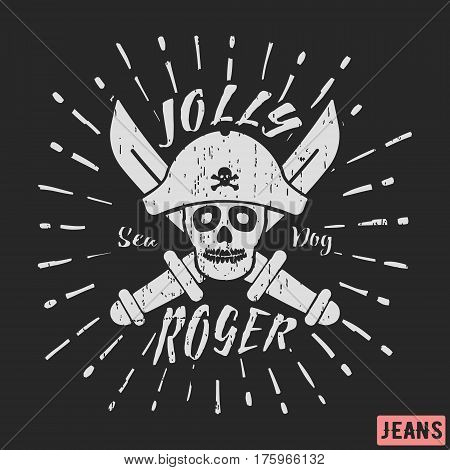 T-shirt print design. Jolly roger pirate vintage stamp. Printing and badge applique label t-shirts, jeans, casual wear. Vector illustration.