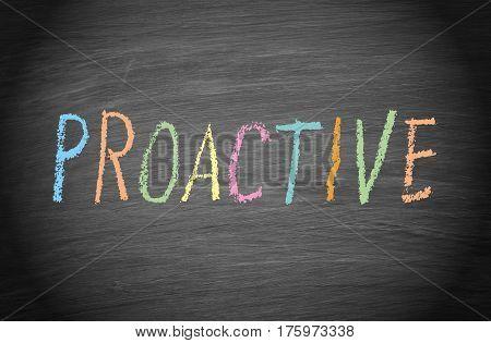 Proactive - text on chalkboard or blackboard