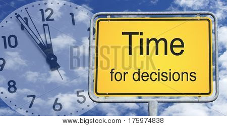 Time for decisions - yellow sign with text and clock