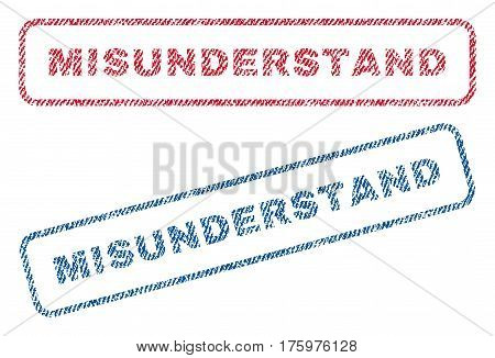 Misunderstand text textile seal stamp watermarks. Blue red fabric vectorized texture. Vector caption inside rounded rectangular banner. Rubber sign with fiber textile structure.