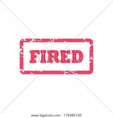 Fired inscription in red frame. Fired from job document stamp. Sticker vector illustration with distressed texture. Rubber watermark Fired in rounded rectangle. Job loss red stamp concept. Grungy sign