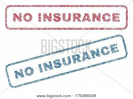 No Insurance text textile seal stamp watermarks. Blue, red fabric vectorized texture. Vector tag inside rounded rectangular banner. Rubber sign with fiber textile structure.